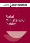 Rolul Ministerului Public